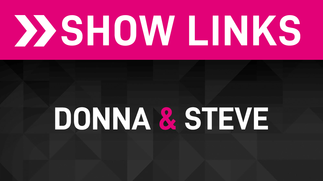 Donna and Steve Show Links